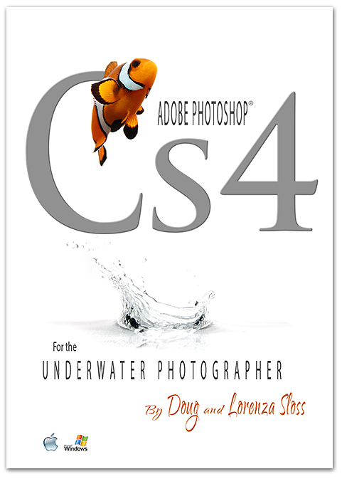 CS4 for the Underwater Photographer